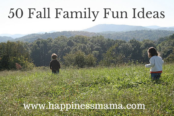 50 Fall Family Fun Ideas