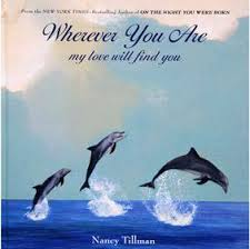 Wherever You Are My Love Will Find You - Nancy Tillman 2010