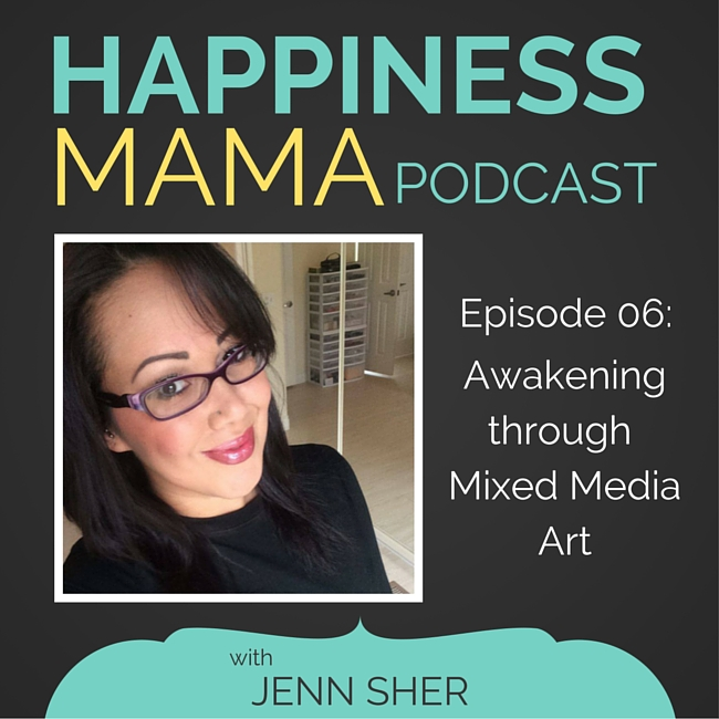 Happiness Mama Podcast, Episode 6